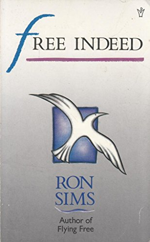 Free Indeed By Ron Sims