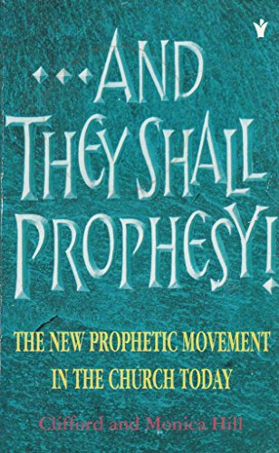 And They Shall Prophesy By Clifford Hill