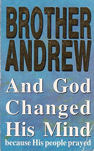 And God Changed His Mind By Brother Andrew