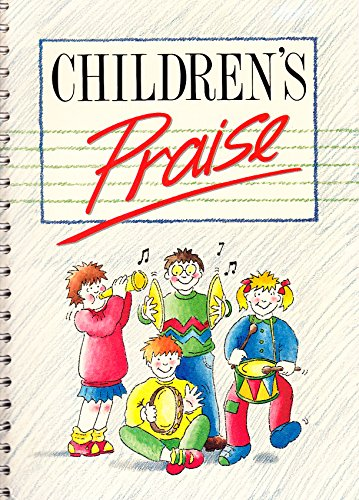 Children's Praise By Edited by Greg Leavers