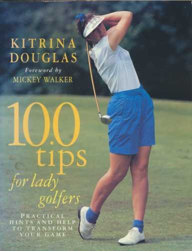 100 Tips for Lady Golfers By Kitrina Douglas