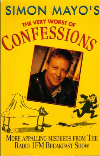 The Very Worst of...Confessions by Simon Mayo