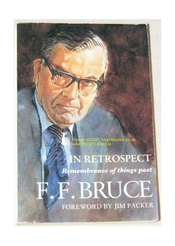 In Retrospect By Frederick Fyvie Bruce