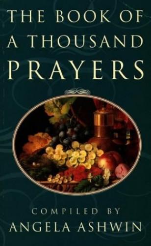 The Book of a Thousand Prayers By Angela Ashwin