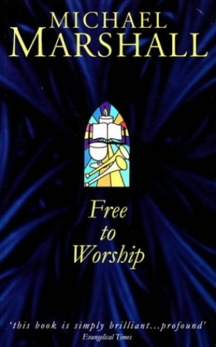 Free to Worship By Michael Marshall