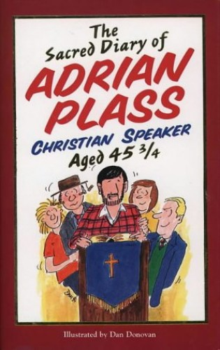 The Sacred Diary of Adrian Plass By Adrian Plass