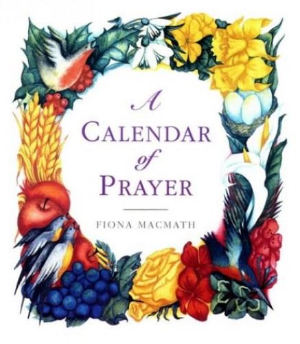 A Calendar of Prayer By Edited by Fiona MacMath