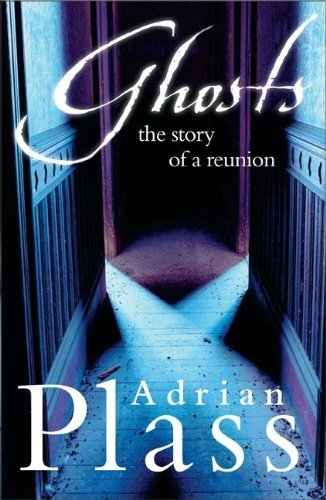 Ghosts: The Story of a Reunion By Adrian Plass