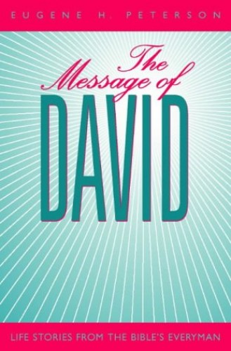The Message of David By Eugene H. Peterson