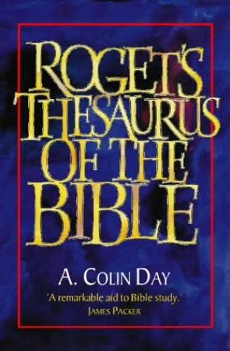 Roget's Thesaurus of the Bible By A.Colin Day