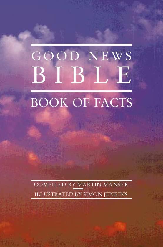 Good News Bible Book of Facts By Martin H. Manser