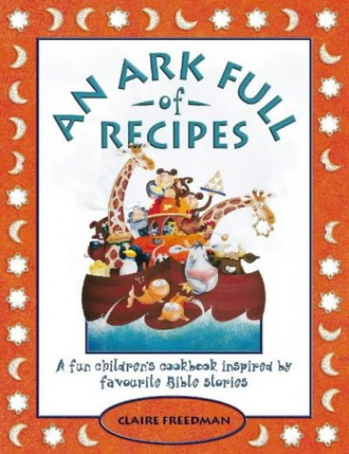 An Ark Full of Recipes By Claire Freedman