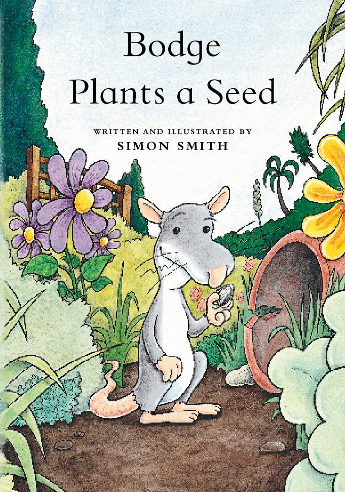 Bodge Plants a Seed By Simon Smith