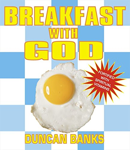 Breakfast With God Volume 1 By Duncan Banks