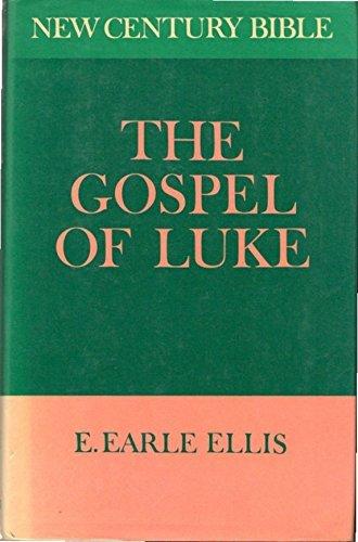 Gospel of Luke By E Earle Ellis