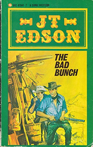 The Bad Bunch By J. T. Edson