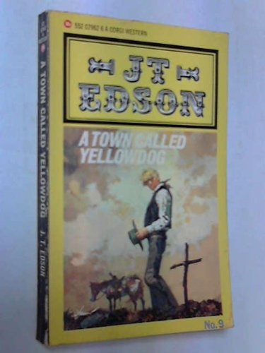 Town Called Yellowdog By J. T. Edson