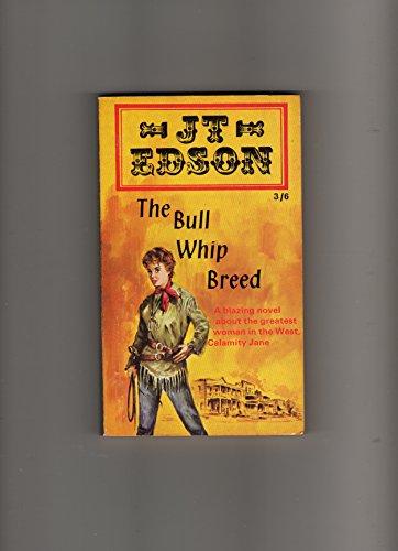 Bullwhip Breed By J. T. Edson
