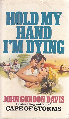 Hold My Hand I'm Dying By John Gordon Davis