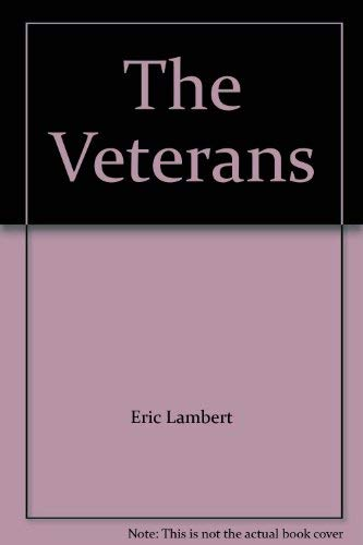The Veterans By Eric Lambert