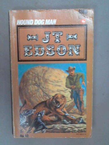 Hound Dog Man By J. T. Edson