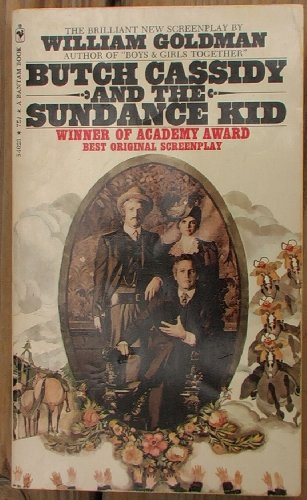 Butch Cassidy and the Sundance Kid By William Goldman