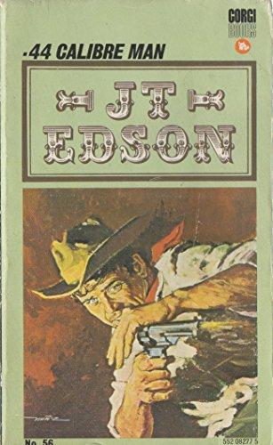 .44 Calibre Man By J. T. Edson