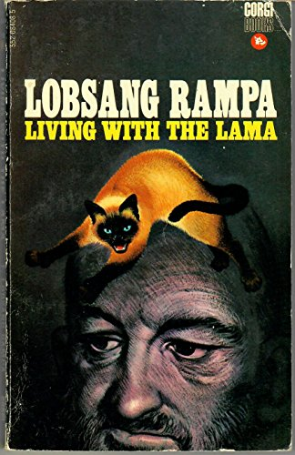 Living with the Lama By T.Lobsang Rampa