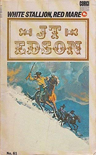 White Stallion, Red Mare By J. T. Edson