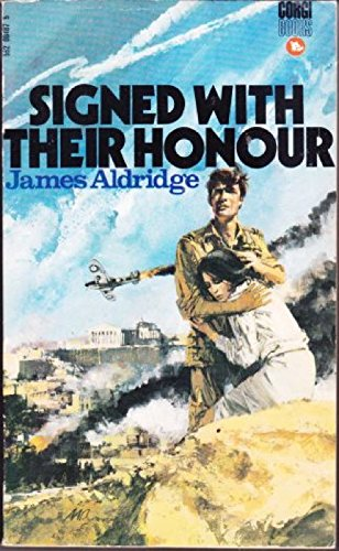 Signed with Their Honour By James Aldridge
