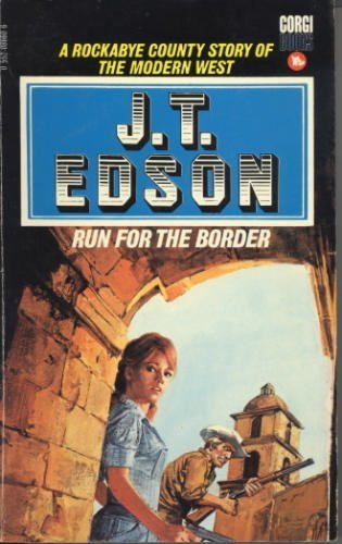 Run for the Border By J. T. Edson
