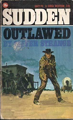Sudden Outlawed By Oliver Strange