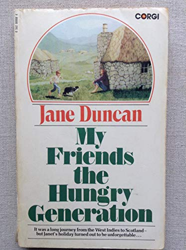 My Friends the Hungry Generation By Jane Duncan