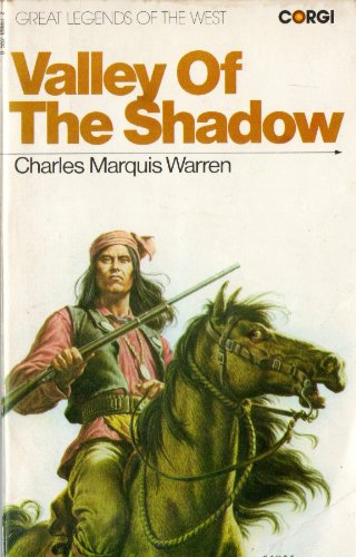 Valley of the Shadows By Charles Marquis Warren