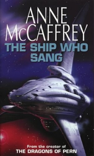 The Ship Who Sang: Fantasy by Anne McCaffrey