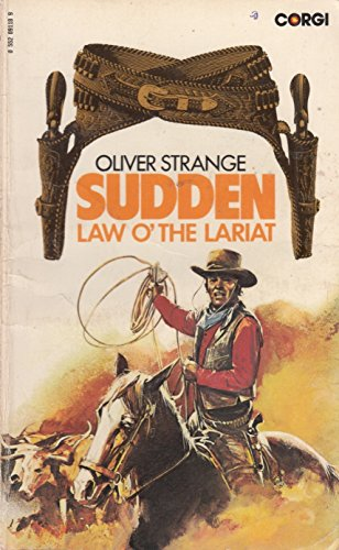 The Law o' the Lariat By Oliver Strange