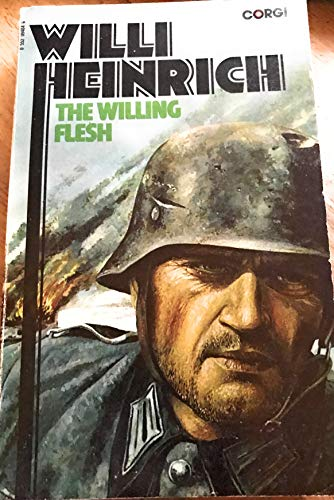 The Willing Flesh By Willi Heinrich