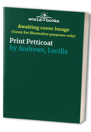 Print Petticoat By Lucilla Andrews