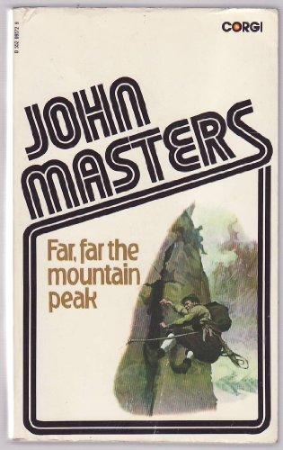 Far, Far the Mountain Peak By John Masters
