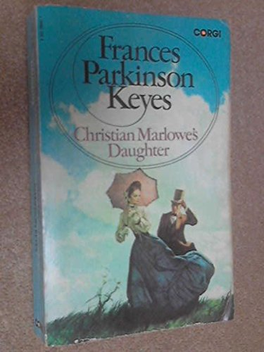Christian Marlowe's Daughter By Frances Parkinson Keyes