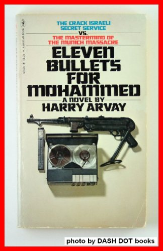 Eleven Bullets for Mohammed By Harry Arvay