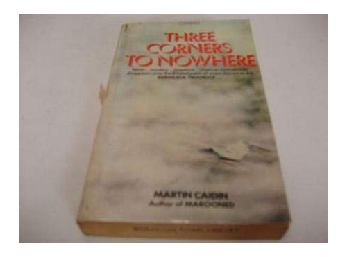 Three Corners to Nowhere By Martin Caidin