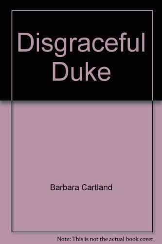 Disgraceful Duke By Barbara Cartland