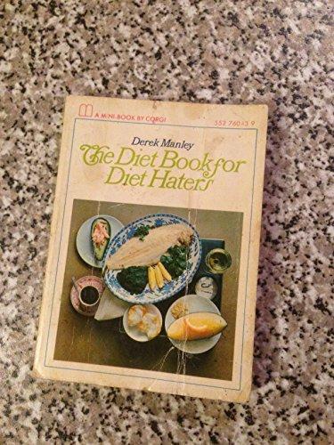 Diet Book for Diet Haters By Derek Manley