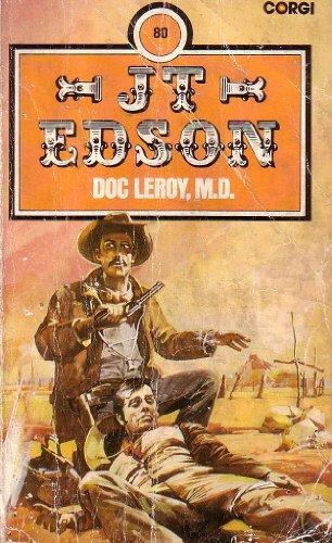 Doc Leroy, M.D. By J. T. Edson
