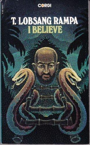 I Believe By T.Lobsang Rampa