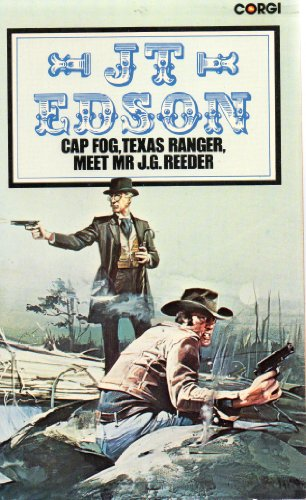 Cap.Fog, Texas Ranger, Meets Mr.J.G.Reeder By J. T. Edson