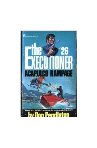 Executioner-Acapulco Rampage By Don Pendleton