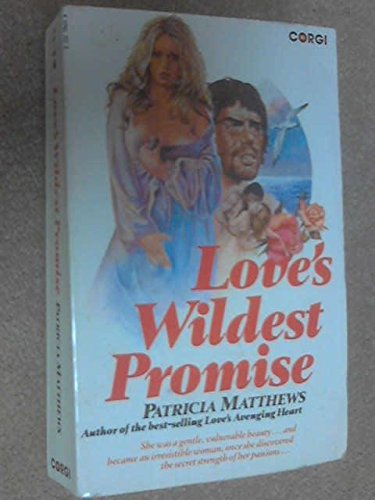 Love's Wildest Promise By Patricia Matthews