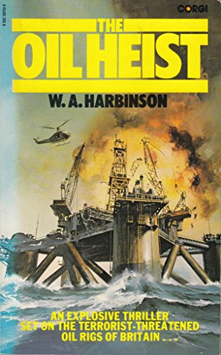 Oil Heist By W.A. Harbinson